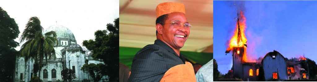 Left: An old mosque in Zanzibar. Middle: President Jakaya Kikwete of Tanzania in Muslim Cap, and a burning church on  to the right.